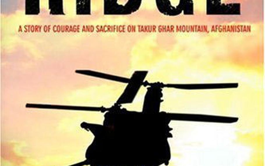 """""""Robert's Ridge,"""" by Malcolm MacPherson, gives a vivid account of a March 2002 battle in the mountains of central Afghanistan that resulted in the deaths of six U.S. servicemembers."""