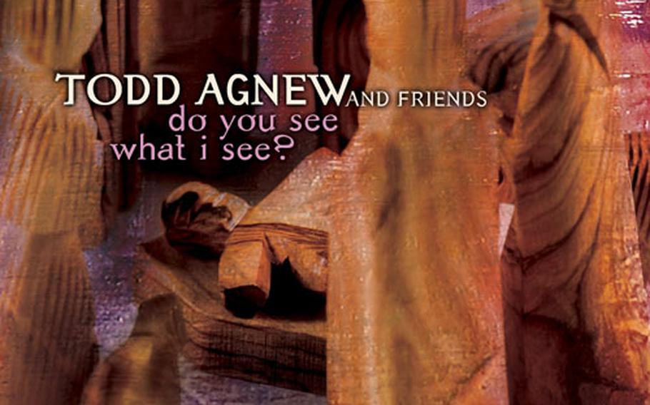 """Todd Agnew pulled together a group of friends to record """"Do You See What I See?"""" The CD looks at the Christmas story through the eyes of those who were there."""