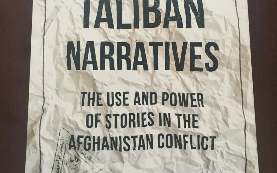 """""""Taliban Narratives: The Use and Power of Stories in the Afghanistan Conflict"""" by Thomas Johnson explores how U.S. propaganda efforts failed in Afghanistan."""