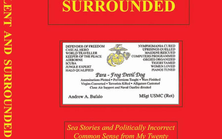 """The front cover of """"Swift, Silent and Surrounded,"""" the book by Retired Marine Corps Master Sgt. Andy Bufalo."""