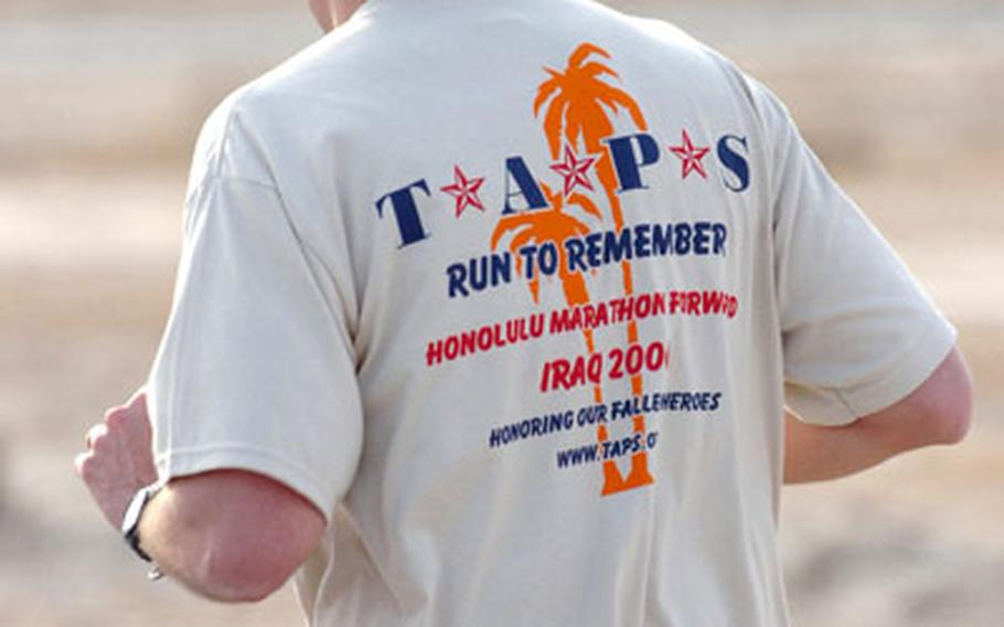 Some runners in the Honolulu Marathon in Iraq raced to raise funds for the Tragedy Assistance Program for Survivors (TAPS), which provides services for surviving family members of slain troops.