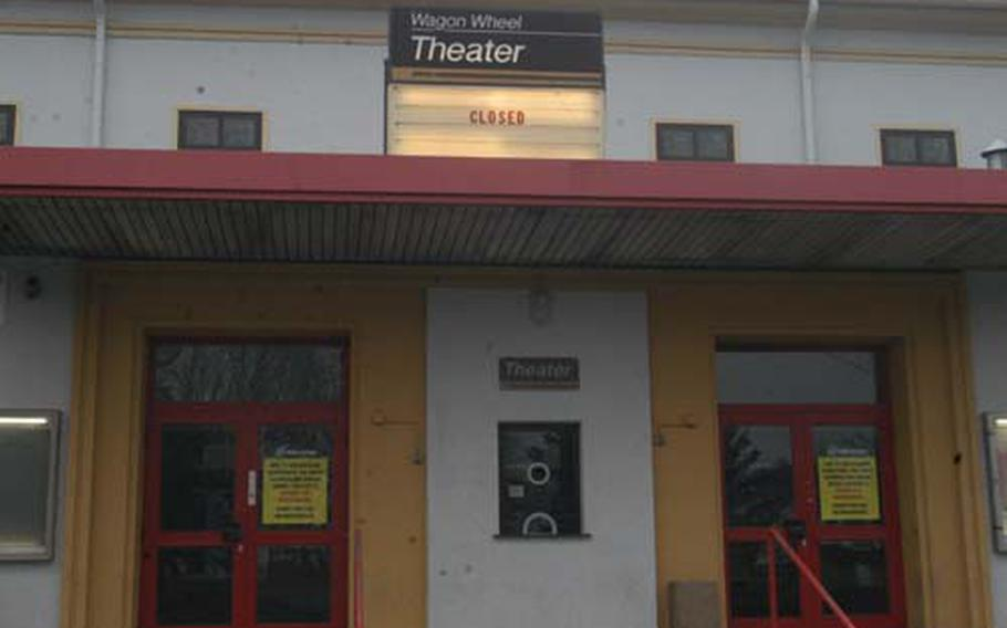 The sign above Baumholder, Germany's Wagon Wheel Theater says it all. The base theater was closed because of structural damage, but officials hope to reopen it sometime this year when renovations are completed.