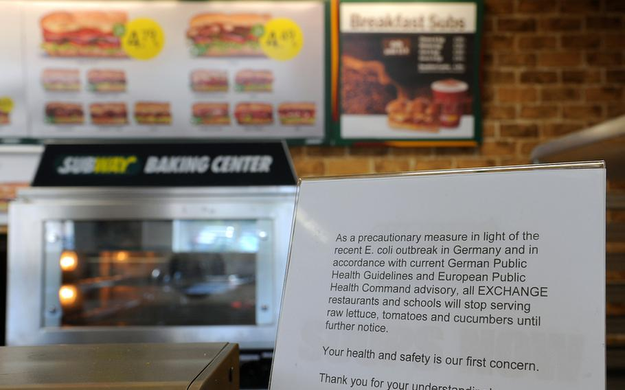 This sign at the Subway on Kleber Caserne in Kaiserslautern, Germany, spells trouble for those who like lettuce, tomatoes and cucumbers on their subs. The U.S. military community in Europe is taking additional precautions in the wake of a deadly E. coli outbreak that is spreading across Europe.