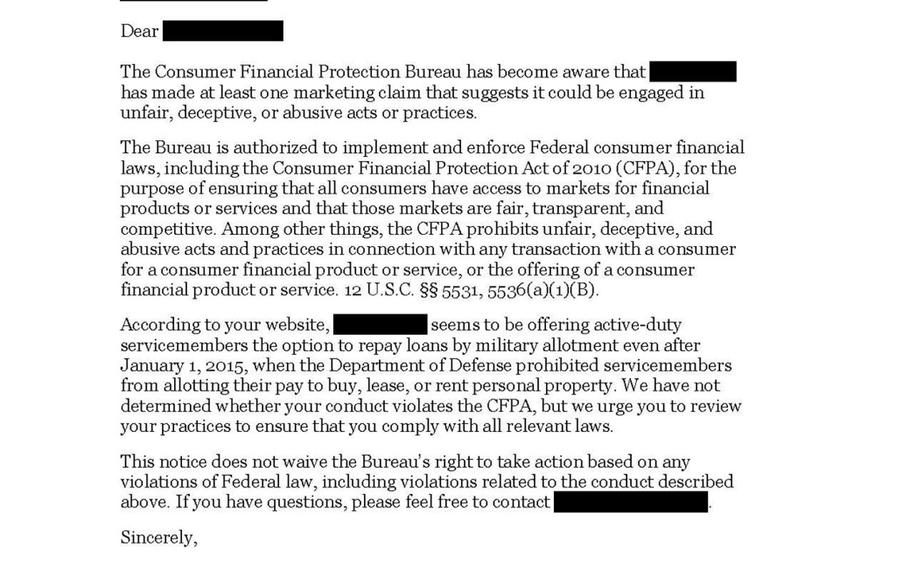 Letters issued this month by the Consumer Financial Protection Bureau inform several retailers who target servicemembers with pay-by-allotment advertising that they may be engaged in unfair, deceptive or abusive acts or practices, and advises them to ensure that their tactics follow the law. Since Jan. 1, servicemembers have been prohibiting from allotting their future military paychecks to purchase, lease or rent personal property such as vehicles, appliances and consumer electronics.