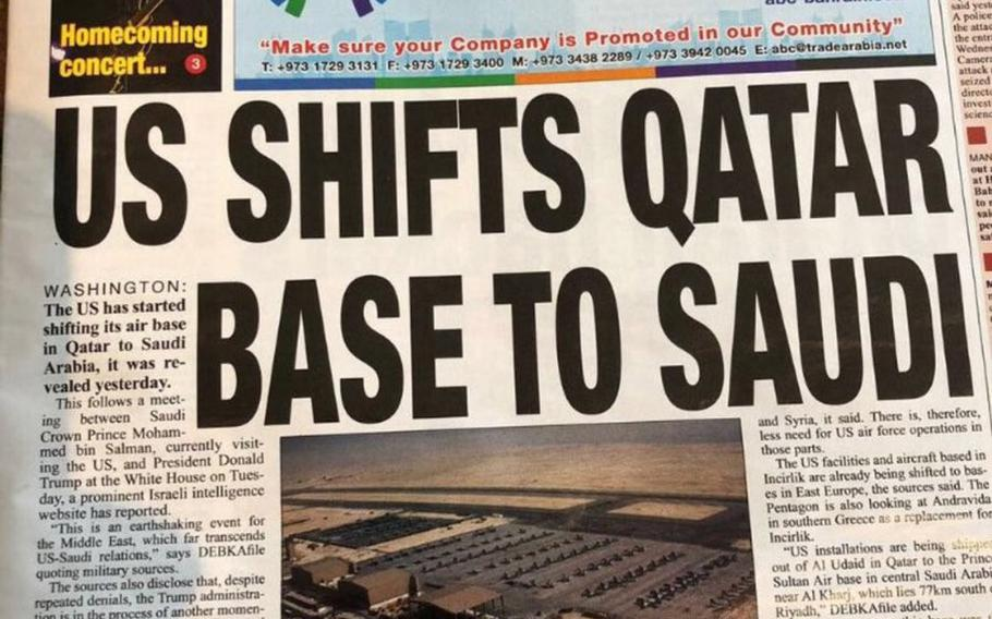 The English-language Gulf Daily News reported on Saturday that U.S. forces were leaving Qatar and moving to Saudi Arabia. The U.S. military rejected reports that it was preparing to abandon bases in Qatar and Turkey, issuing a flurry of Twitter postings Sunday that said the reports were false.