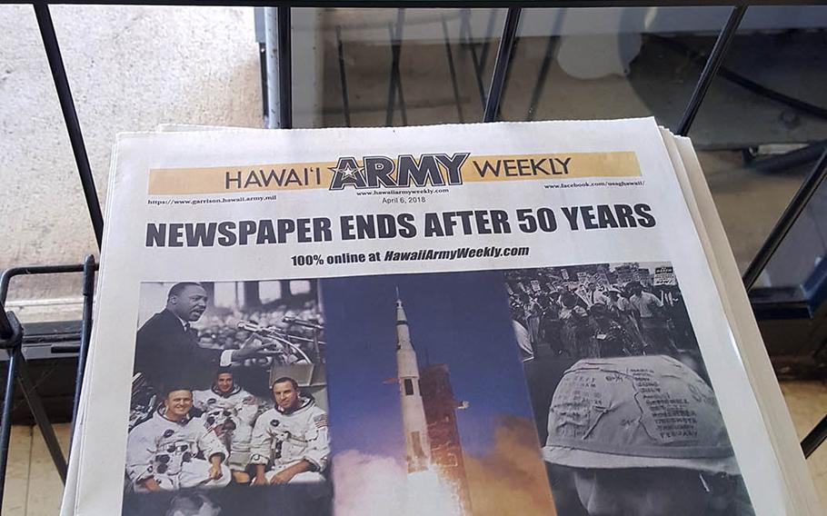 Hawaii Army Weekly printed its final edition April 6, 2018, and will now be published only online.