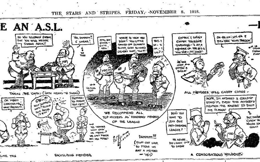 """""""We now have an A.S.L. [Anti-Swearing League],"""" from Nov. 8, 1918, shows soldiers put on kitchen patrol with the caption: """"Instead of letting loose a howling flood of profanity when something annoys you, try yodeling a quaint sentimental ditty or recite plaintive portions of the congressional record until the feeling of aggravation has left you."""""""