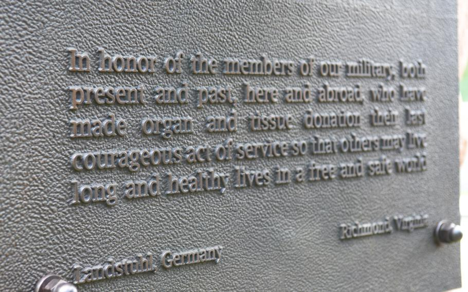 The inscription on a bronze plaque that is part of the Fallen Soldier Donor Memorial at Landstuhl Regional Medical Center, Germany, recognizes deceased U.S. military members who have donated their organs.