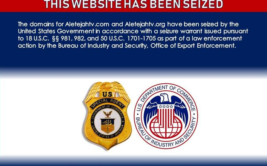 Visitors to Aletejahtv.com and Aletejahtv.org see this message since Aug. 31, 2020, when the U.S. government seized the two websites because of ties to an Iran-backed terror group linked to attacks on U.S. troops in Iraq and the storming of the U.S. Embassy in Baghdad in December 2019.