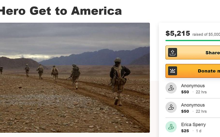 A fundraiser on GoFundMe by Karl Kadon, a former Marine captain, collected more than $5,000 to help an Afghan interpreter come to America after the coronavirus pandemic initially canceled flights out of the country. The interpreter, who asked Stars and Stripes not to use his real name, said he faces death threats for working with American troops.
